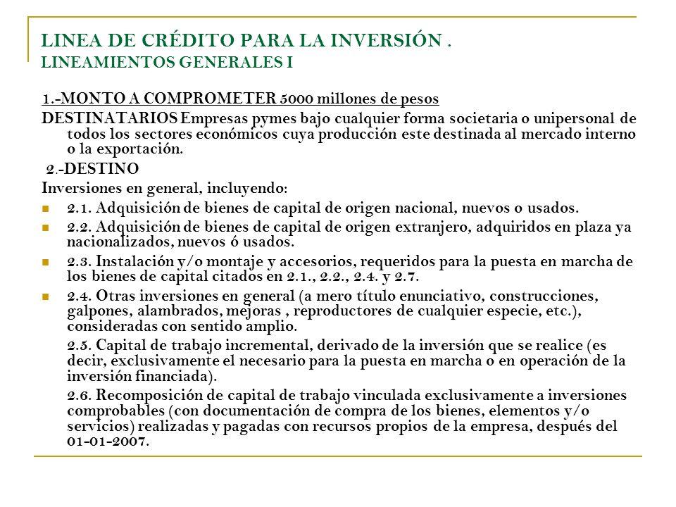 LINEA DE CRÉDITO PARA LA INVERSIÓN . LINEAMIENTOS GENERALES I