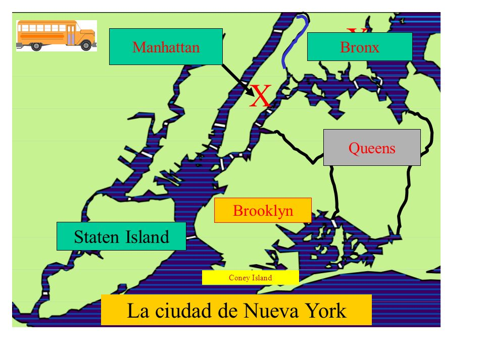 X X X X X La ciudad de Nueva York Staten Island Manhattan Bronx Queens