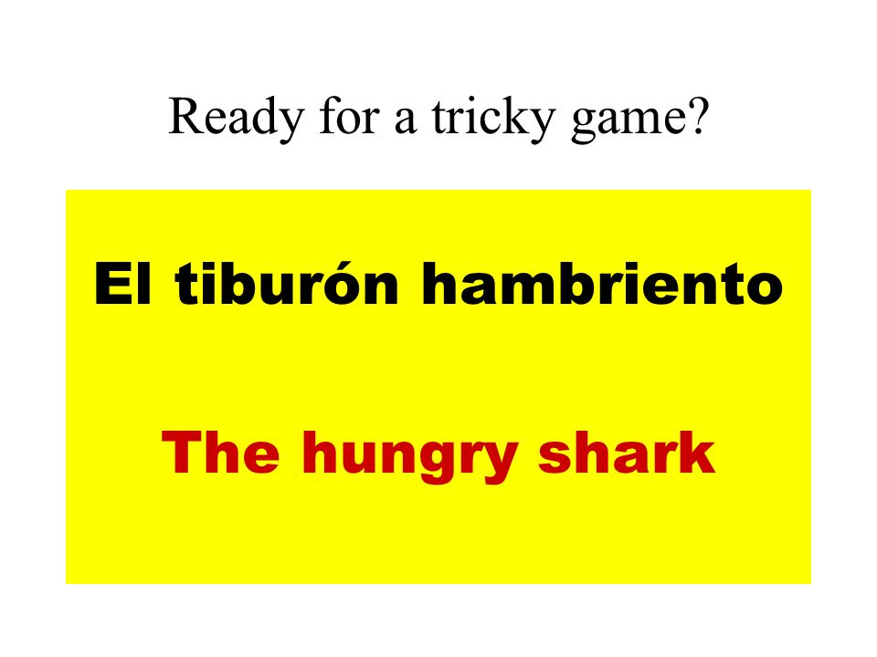 Ready for a tricky game El tiburón hambriento The hungry shark