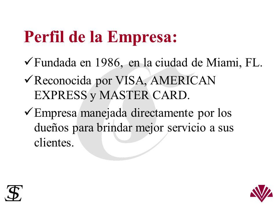 Perfil de la Empresa: Fundada en 1986, en la ciudad de Miami, FL.