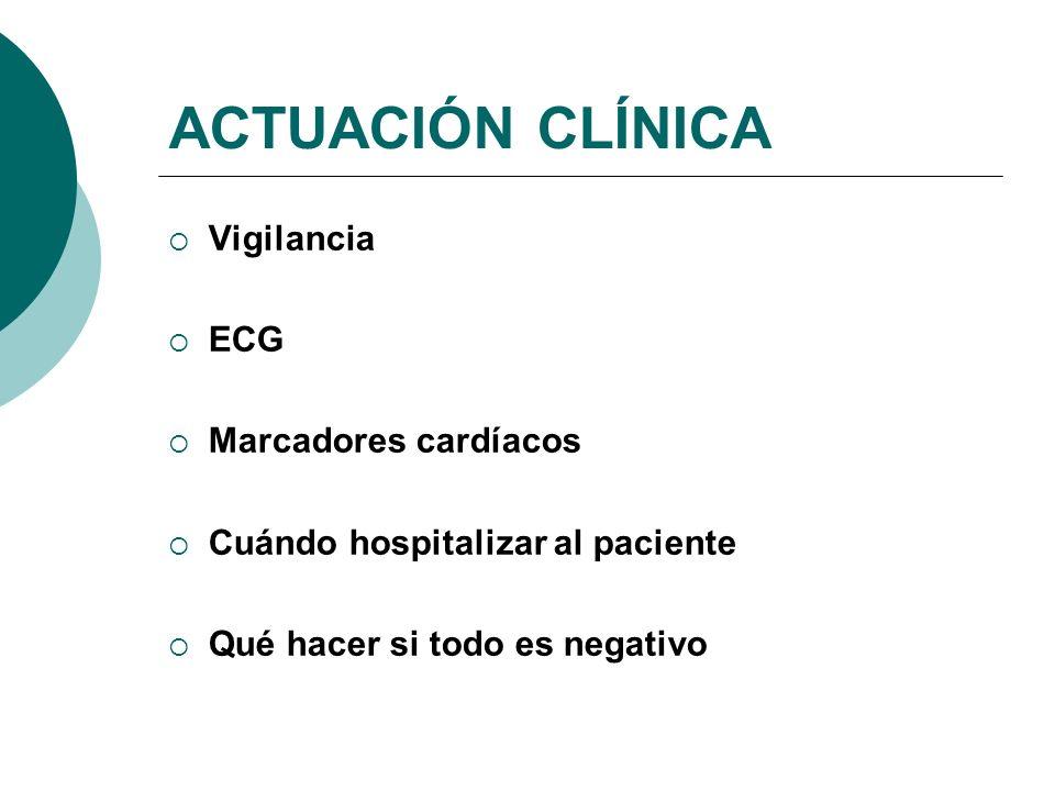 ACTUACIÓN CLÍNICA Vigilancia ECG Marcadores cardíacos