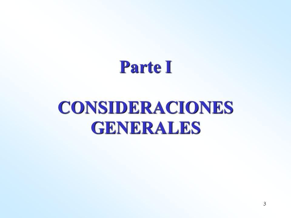 Parte I CONSIDERACIONES GENERALES