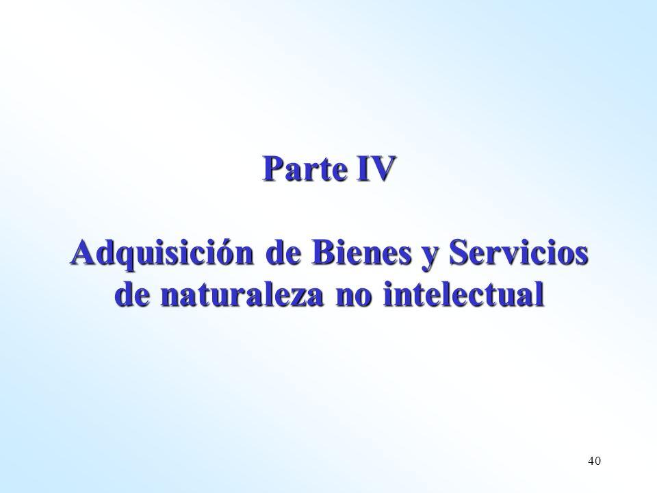 Parte IV Adquisición de Bienes y Servicios de naturaleza no intelectual