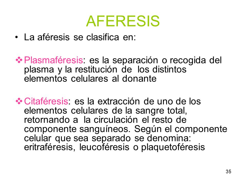 AFERESIS La aféresis se clasifica en: