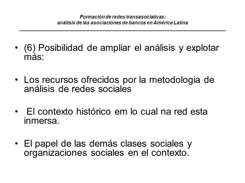 (6) Posibilidad de ampliar el análisis y explotar más:
