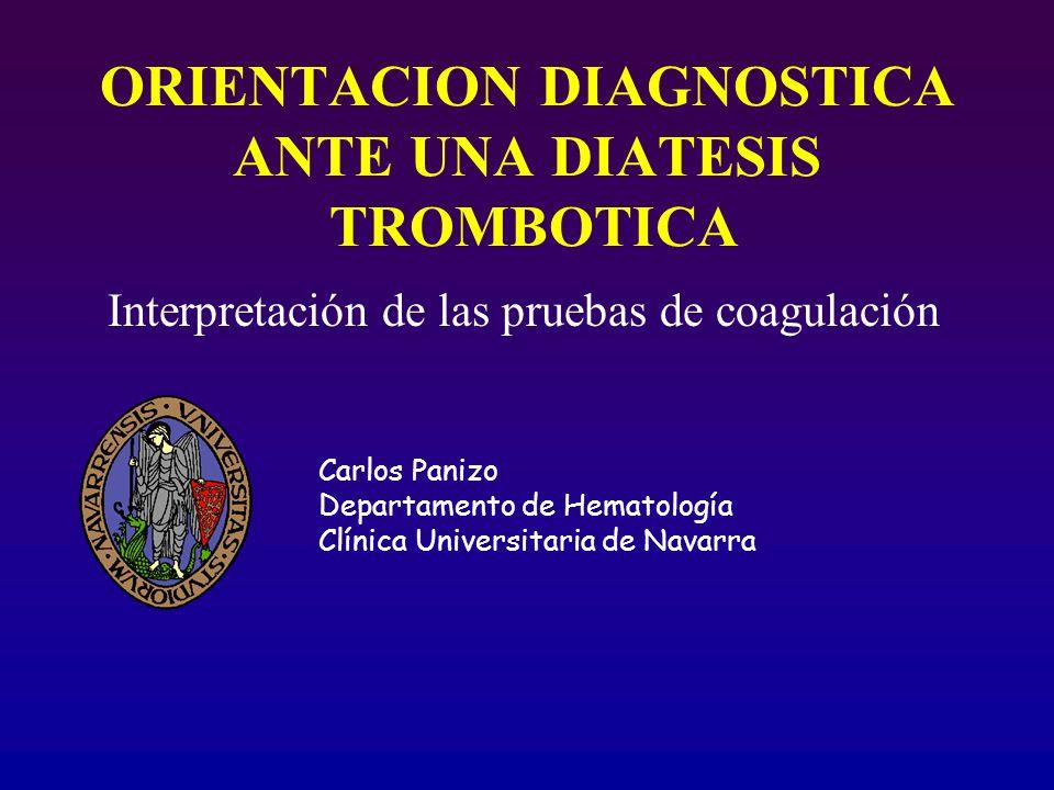 ORIENTACION DIAGNOSTICA ANTE UNA DIATESIS TROMBOTICA