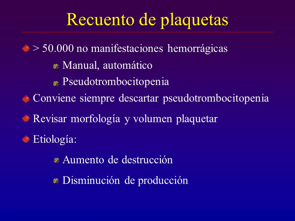 Recuento de plaquetas > 50.000 no manifestaciones hemorrágicas