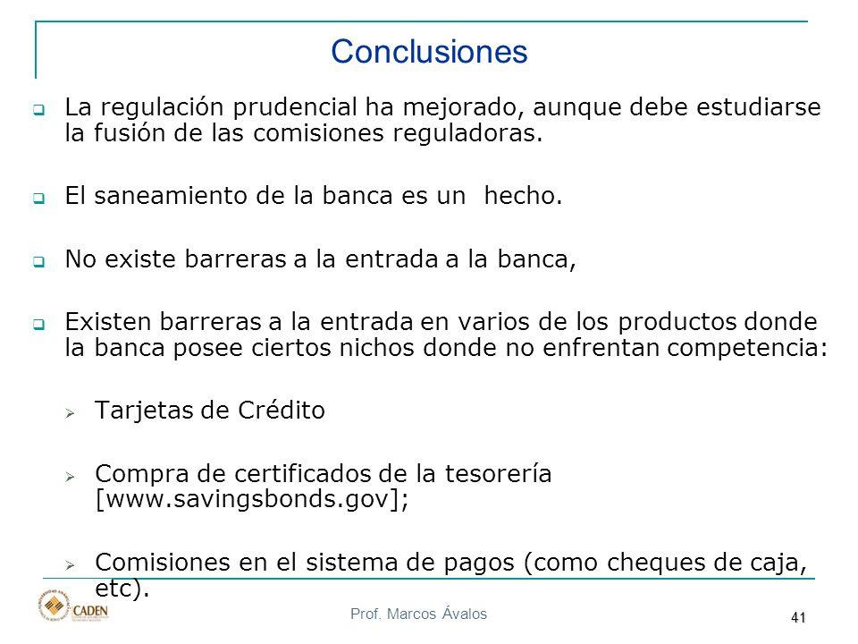 Conclusiones La regulación prudencial ha mejorado, aunque debe estudiarse la fusión de las comisiones reguladoras.