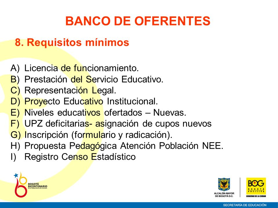 BANCO DE OFERENTES 8. Requisitos mínimos Licencia de funcionamiento.