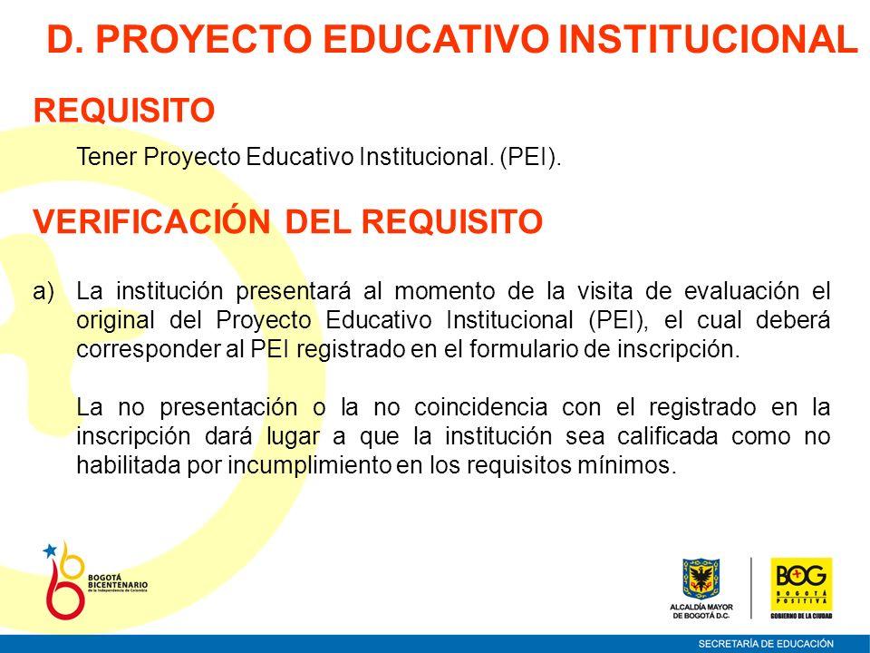 D. PROYECTO EDUCATIVO INSTITUCIONAL