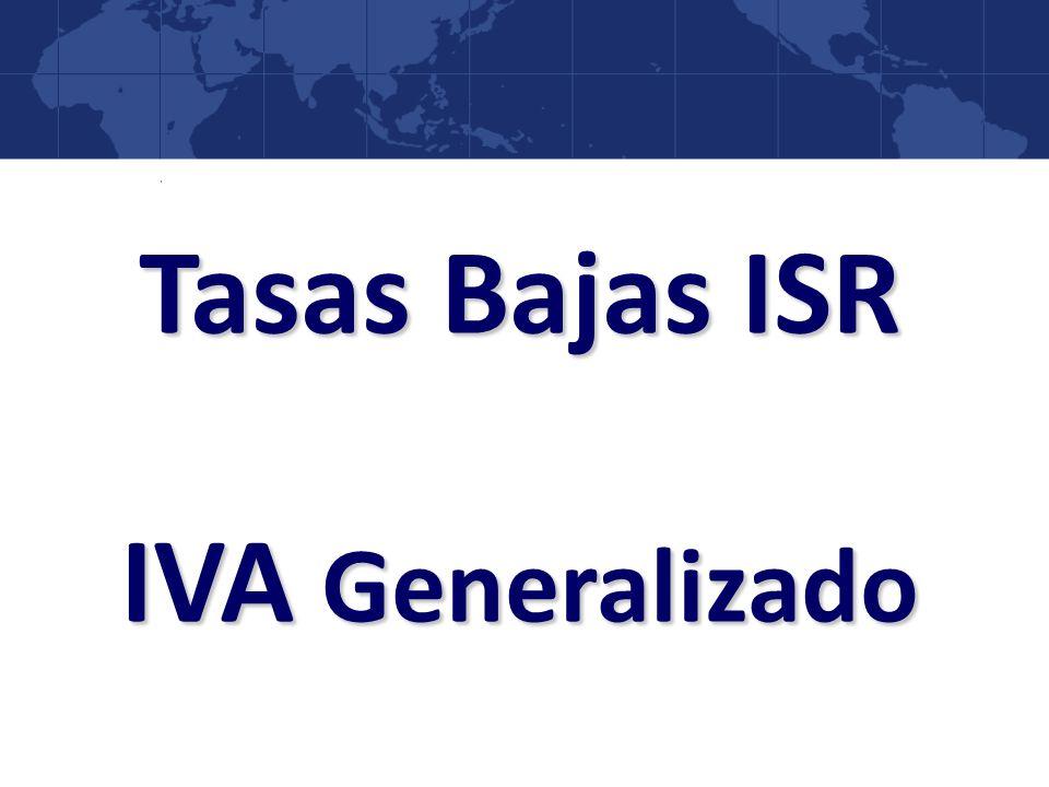Tasas Bajas ISR IVA Generalizado