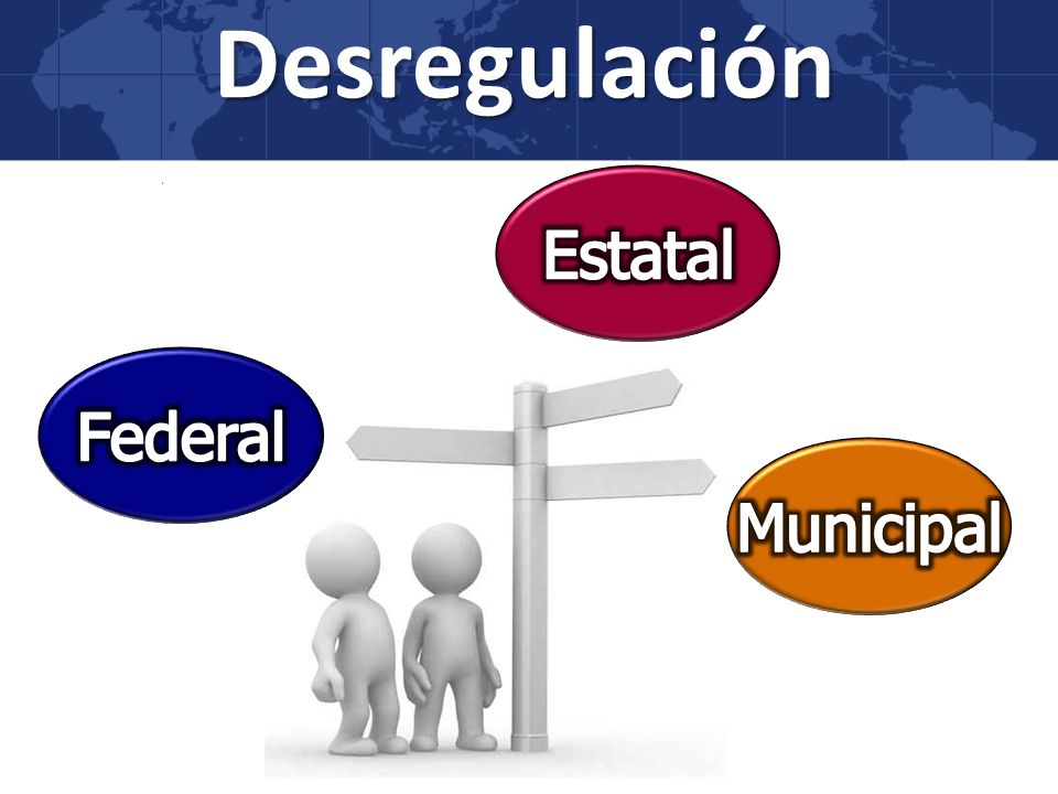 Desregulación Estatal Federal Municipal