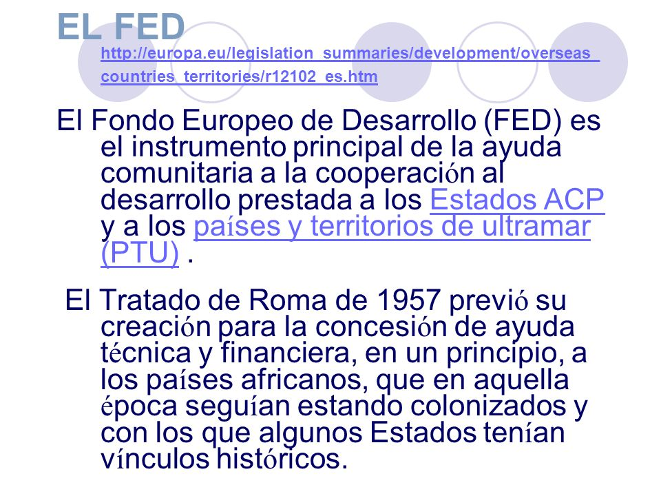EL FED http://europa.eu/legislation_summaries/development/overseas_countries_territories/r12102_es.htm