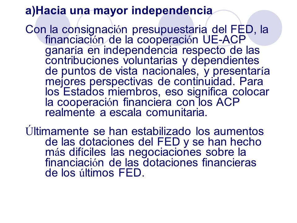 a)Hacia una mayor independencia