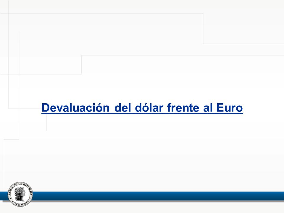 Devaluación del dólar frente al Euro