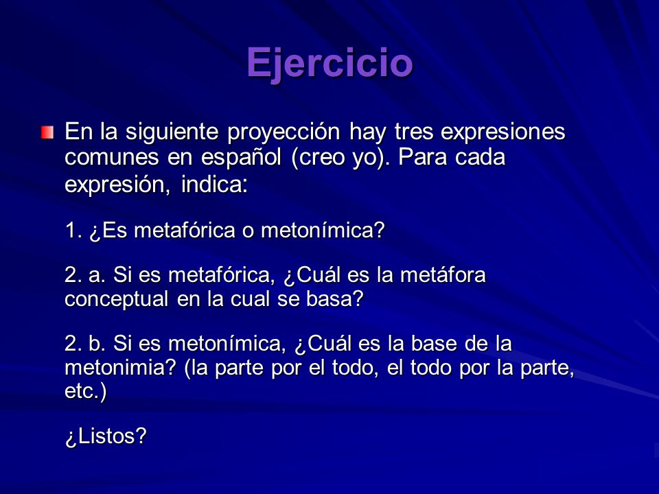 Ejercicio En la siguiente proyección hay tres expresiones comunes en español (creo yo). Para cada expresión, indica: