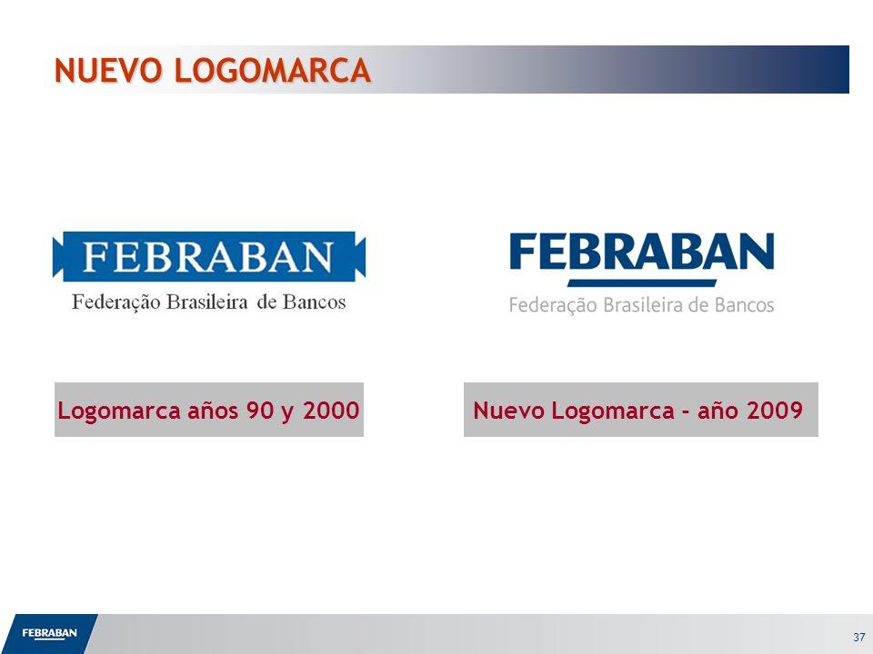 NUEVO LOGOMARCA Logomarca años 90 y 2000 Nuevo Logomarca - año 2009 37