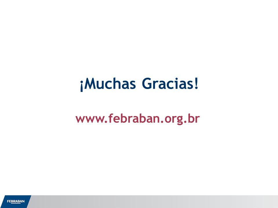 ¡Muchas Gracias! www.febraban.org.br