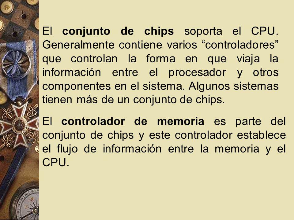 El conjunto de chips soporta el CPU