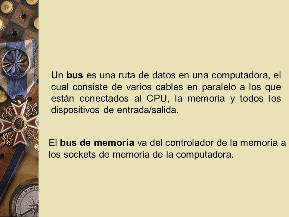 Un bus es una ruta de datos en una computadora, el cual consiste de varios cables en paralelo a los que están conectados al CPU, la memoria y todos los dispositivos de entrada/salida.