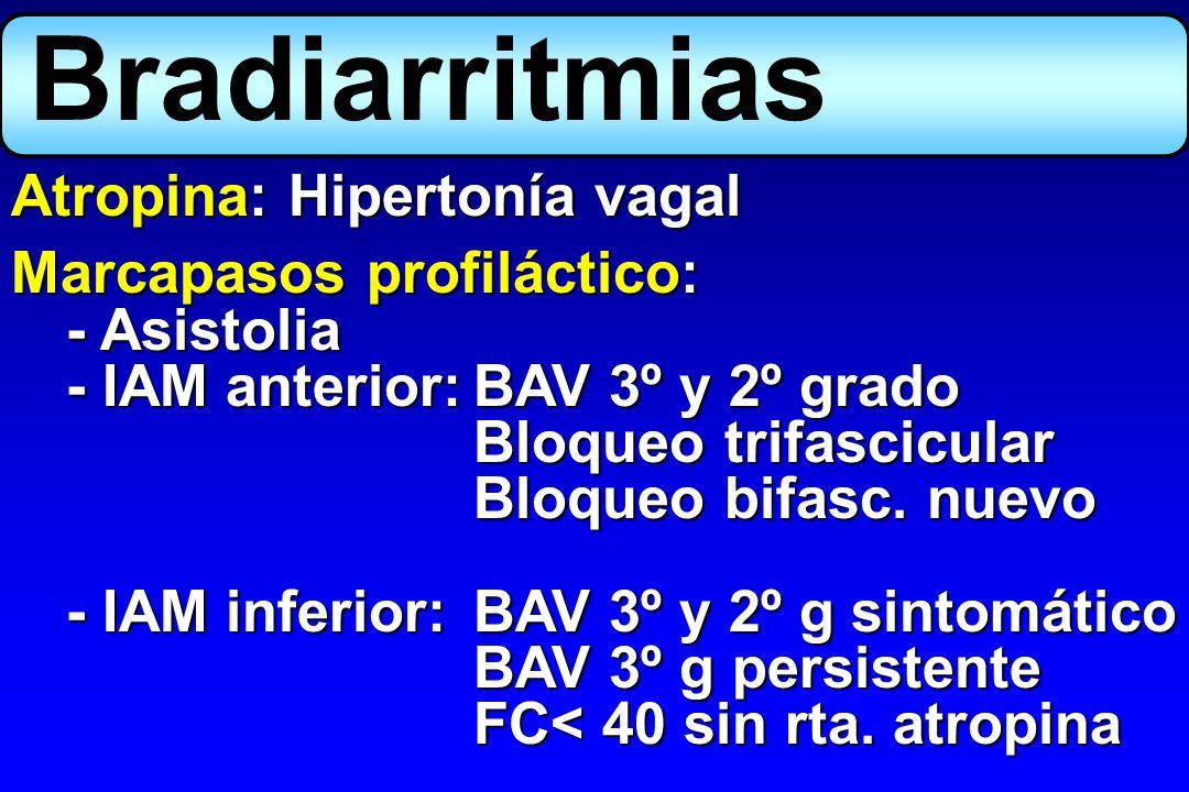 Bradiarritmias Atropina: Hipertonía vagal Marcapasos profiláctico: