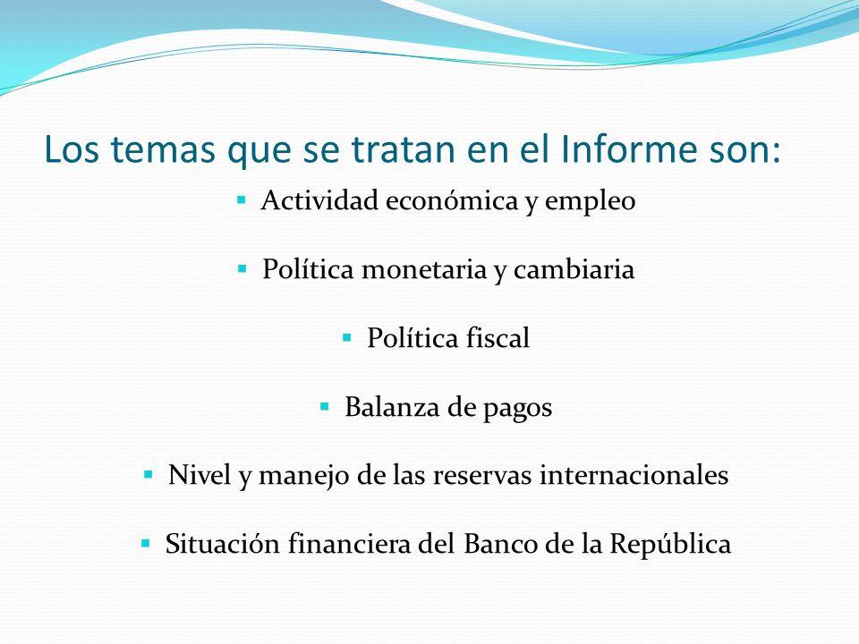 Los temas que se tratan en el Informe son: