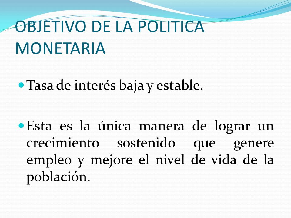 OBJETIVO DE LA POLITICA MONETARIA