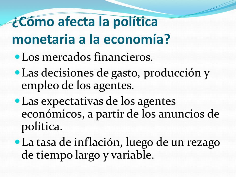¿Cómo afecta la política monetaria a la economía