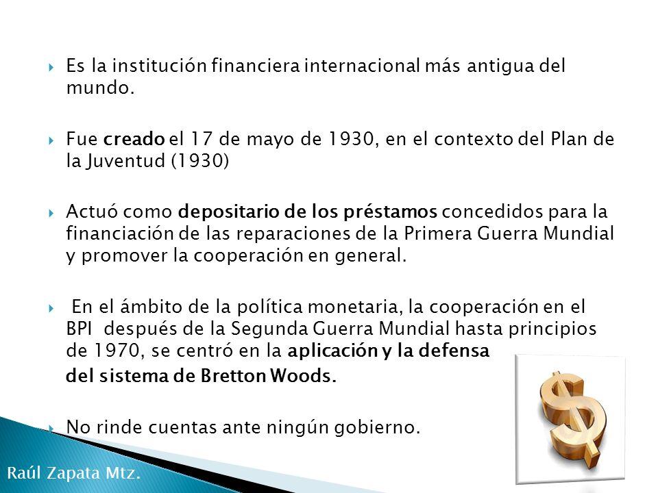Es la institución financiera internacional más antigua del mundo.