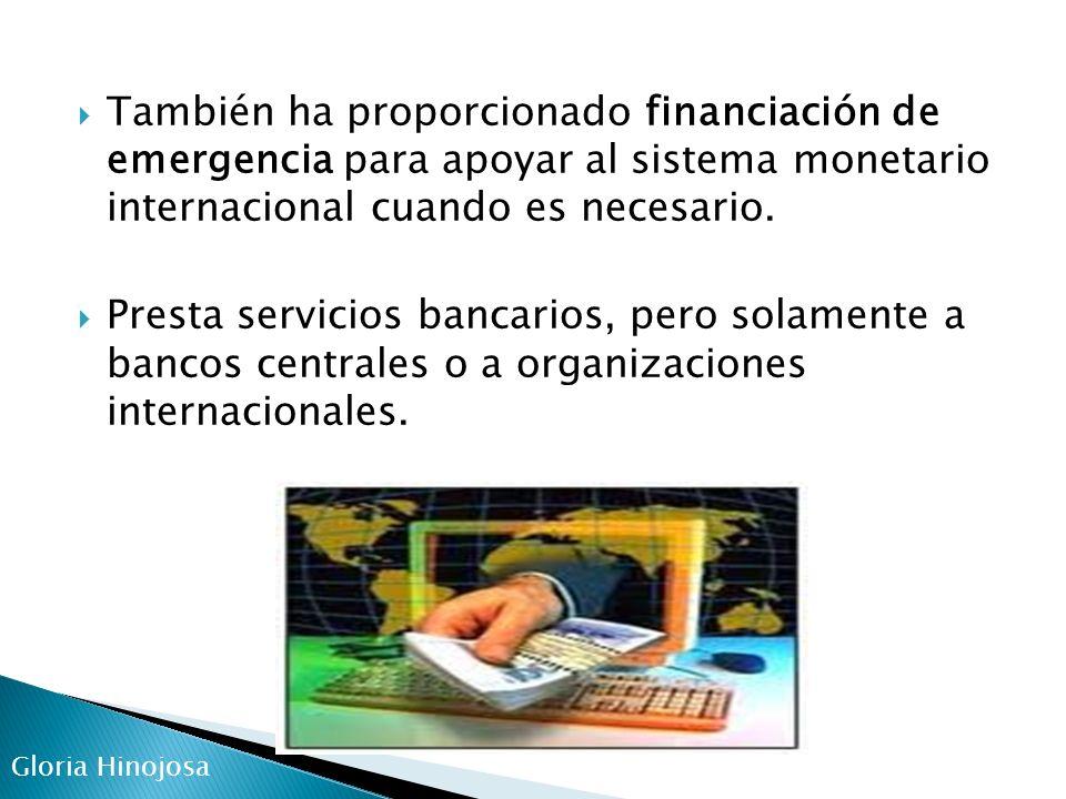 También ha proporcionado financiación de emergencia para apoyar al sistema monetario internacional cuando es necesario.