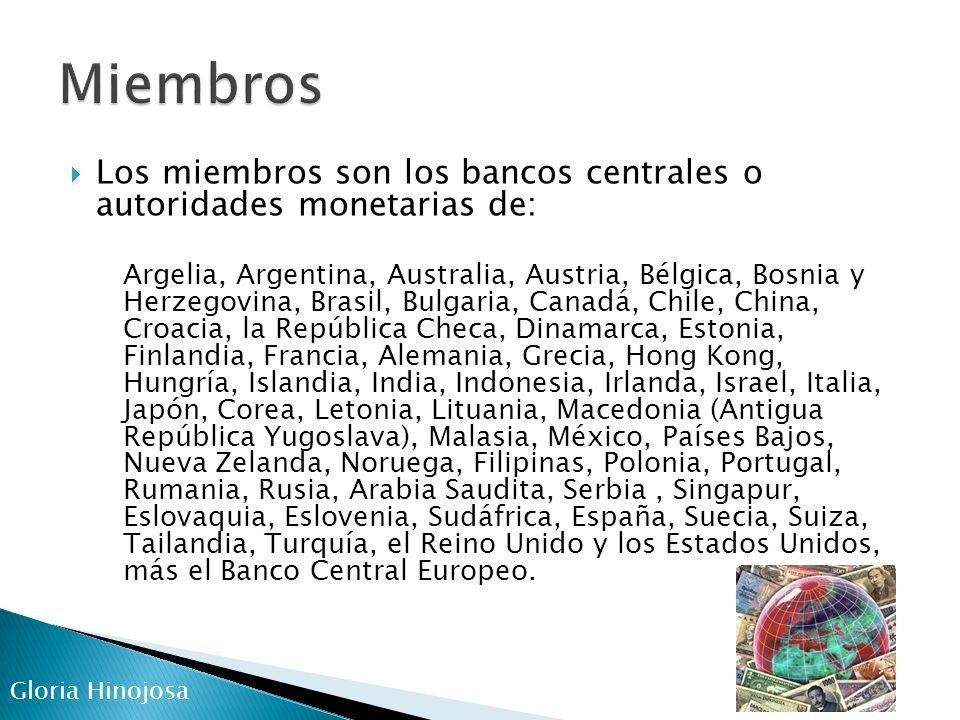 Miembros Los miembros son los bancos centrales o autoridades monetarias de: