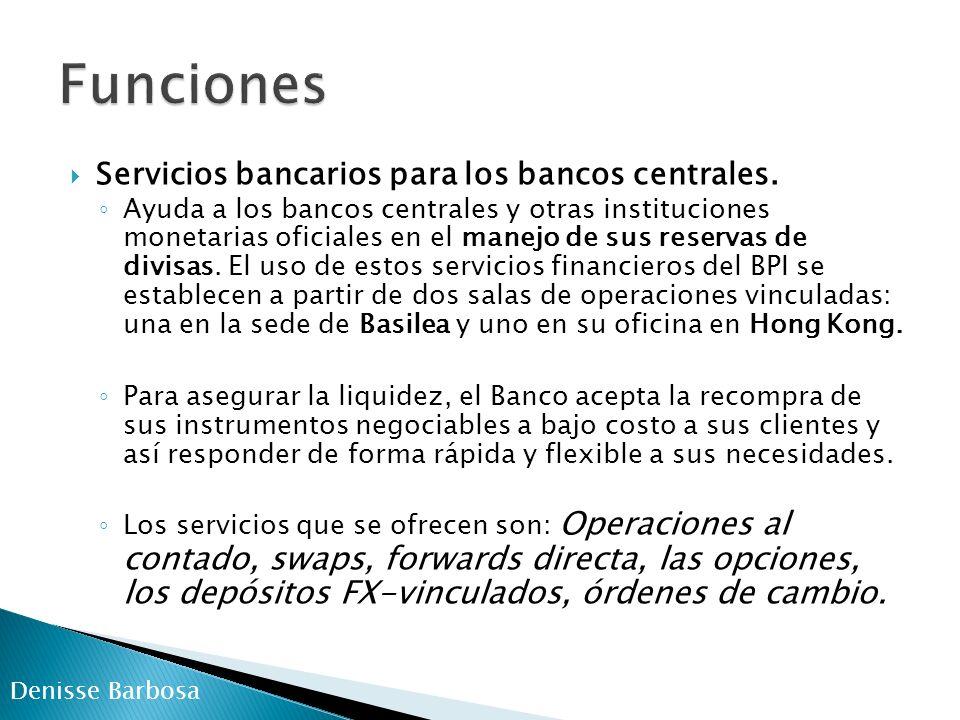 Funciones Servicios bancarios para los bancos centrales.