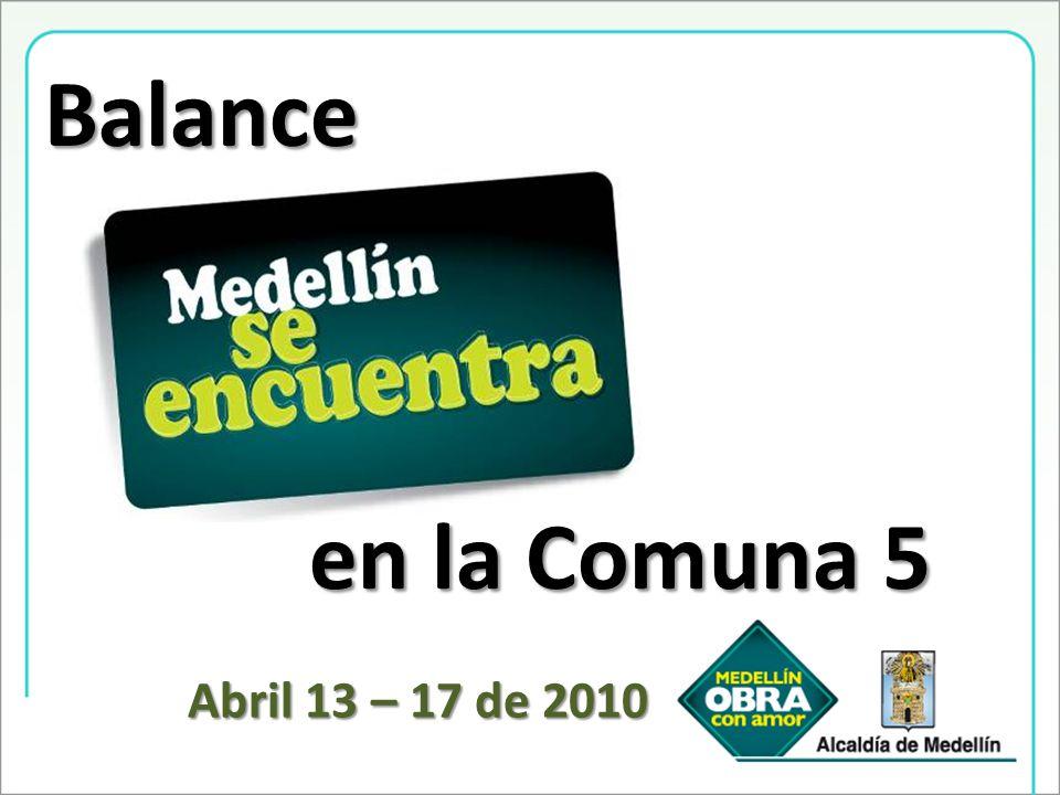 Balance en la Comuna 5 Abril 13 – 17 de 2010