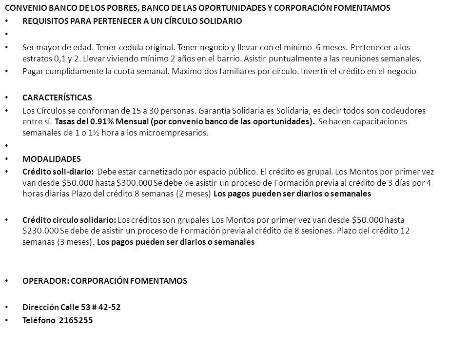 CONVENIO BANCO DE LOS POBRES, BANCO DE LAS OPORTUNIDADES Y CORPORACIÓN FOMENTAMOS
