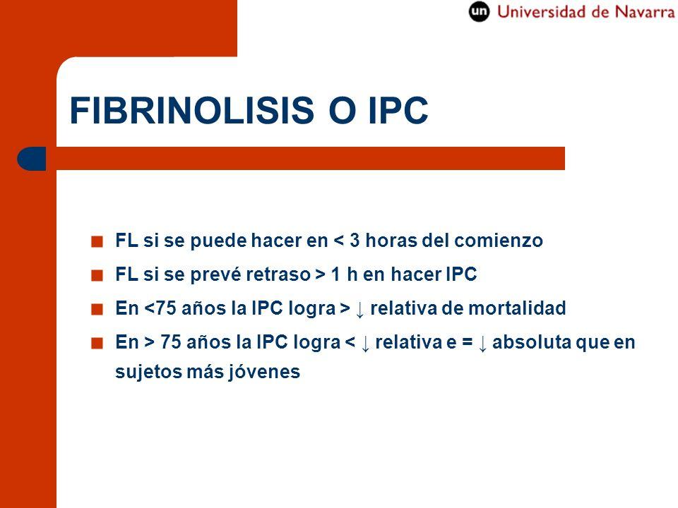 FIBRINOLISIS O IPC FL si se puede hacer en < 3 horas del comienzo