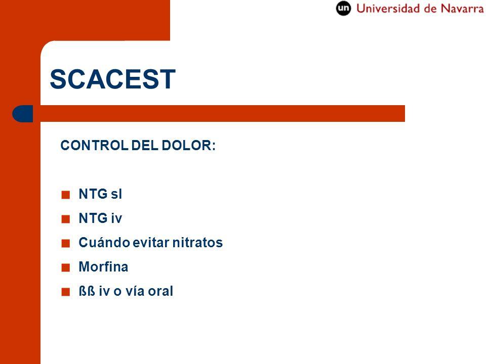SCACEST CONTROL DEL DOLOR: NTG sl NTG iv Cuándo evitar nitratos