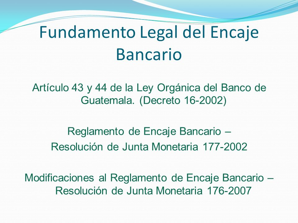 Fundamento Legal del Encaje Bancario