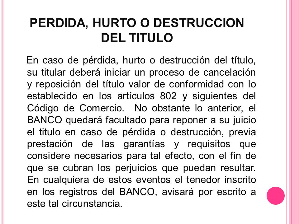 PERDIDA, HURTO O DESTRUCCION DEL TITULO
