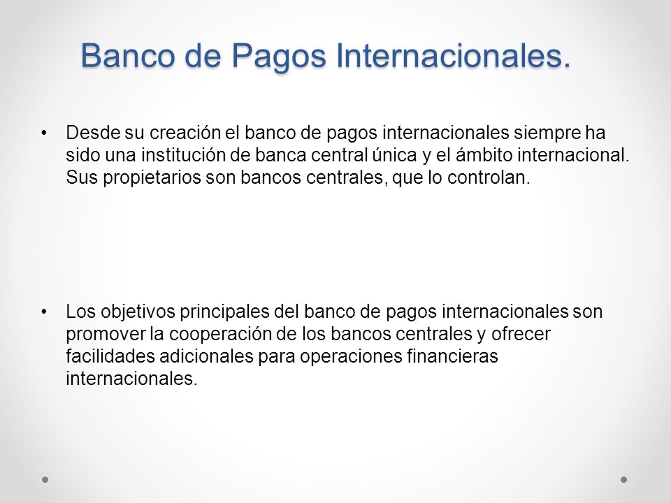 Banco de Pagos Internacionales.