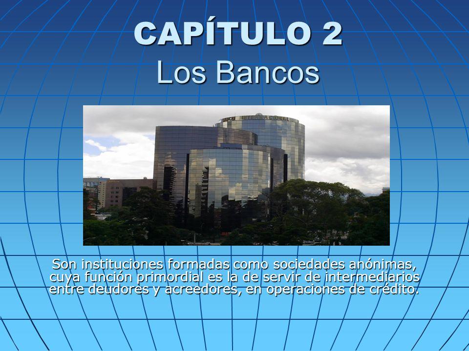 CAPÍTULO 2 Los Bancos