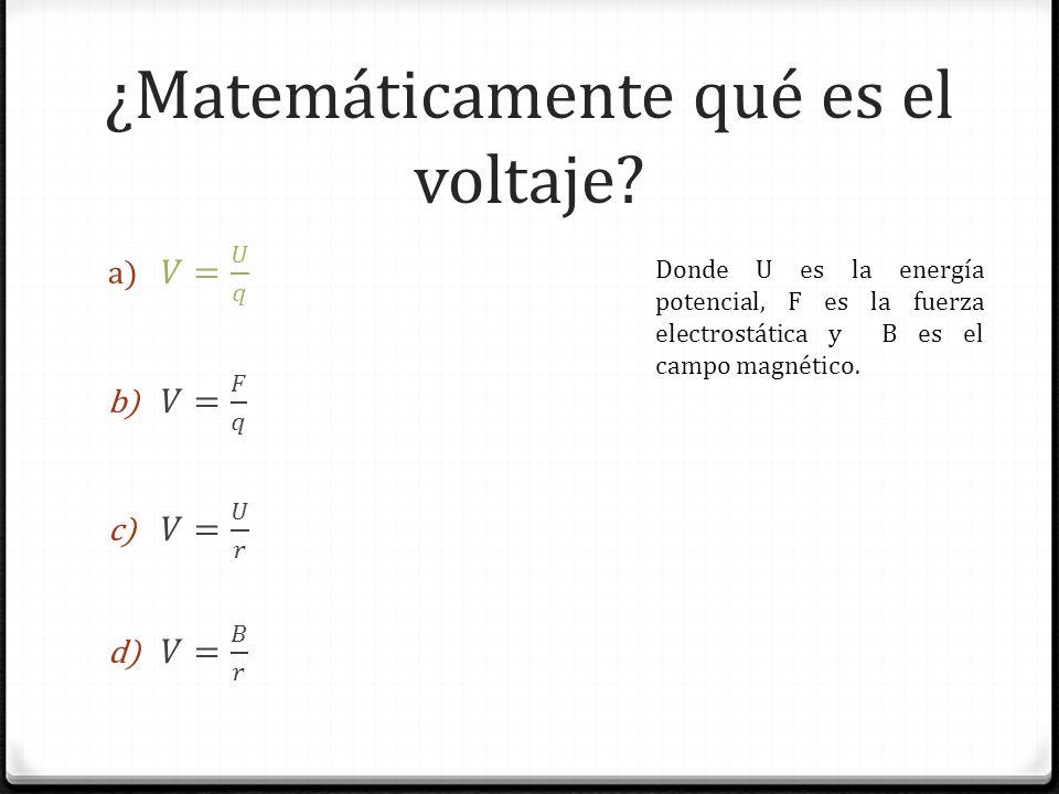 ¿Matemáticamente qué es el voltaje