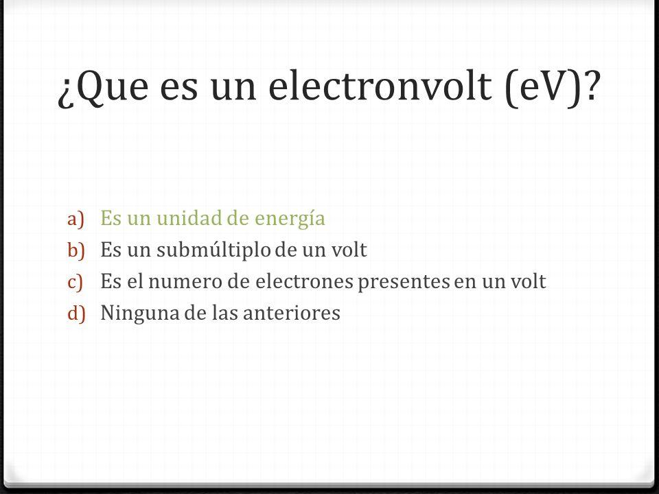 ¿Que es un electronvolt (eV)