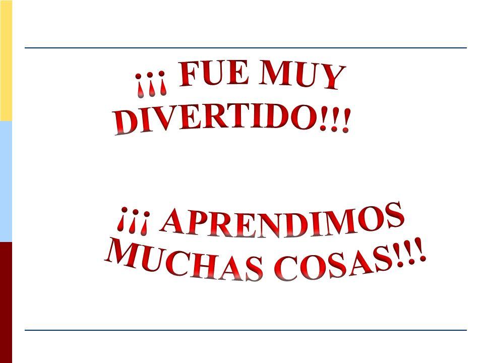 ¡¡¡ FUE MUY DIVERTIDO!!! ¡¡¡ APRENDIMOS MUCHAS COSAS!!!