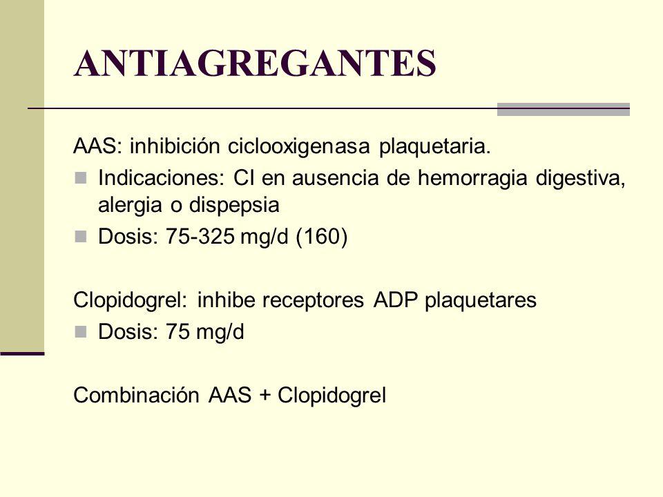 ANTIAGREGANTES AAS: inhibición ciclooxigenasa plaquetaria.