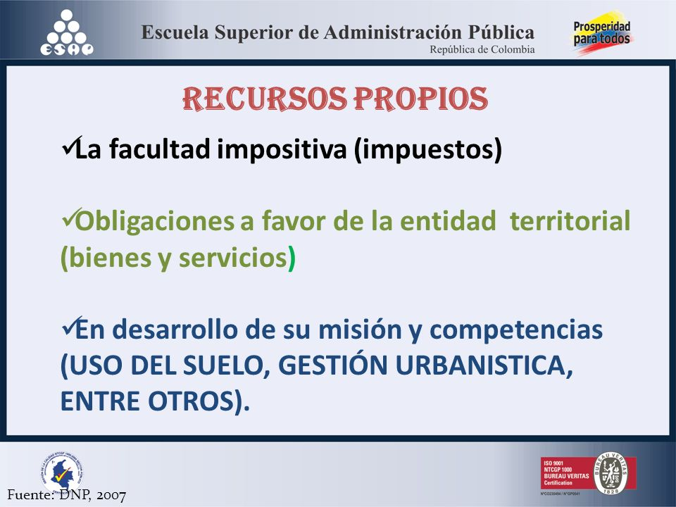 RECURSOS PROPIOS La facultad impositiva (impuestos)