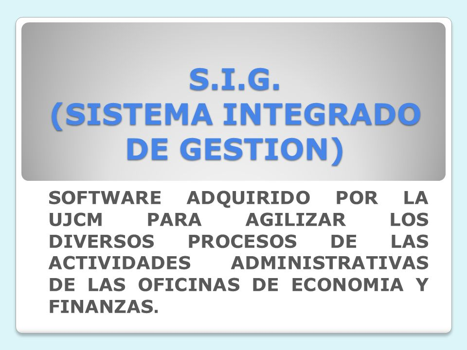 S.I.G. (SISTEMA INTEGRADO DE GESTION)