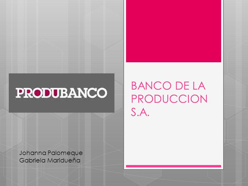 BANCO DE LA PRODUCCION S.A.