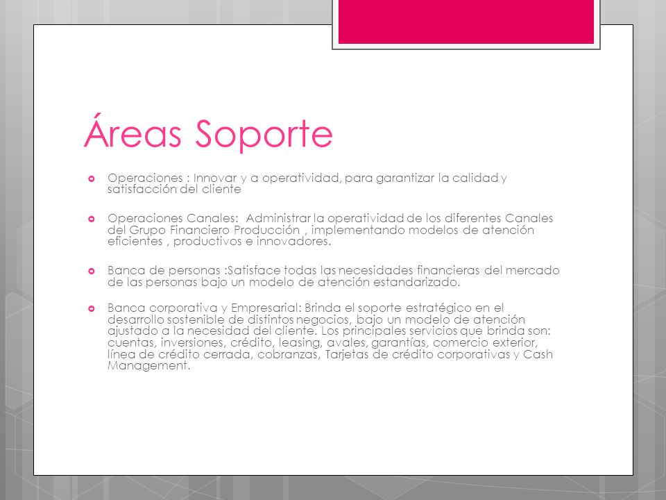 Áreas Soporte Operaciones : Innovar y a operatividad, para garantizar la calidad y satisfacción del cliente.