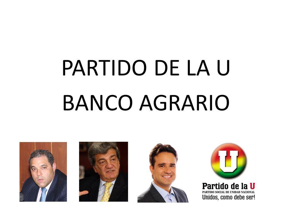 PARTIDO DE LA U BANCO AGRARIO