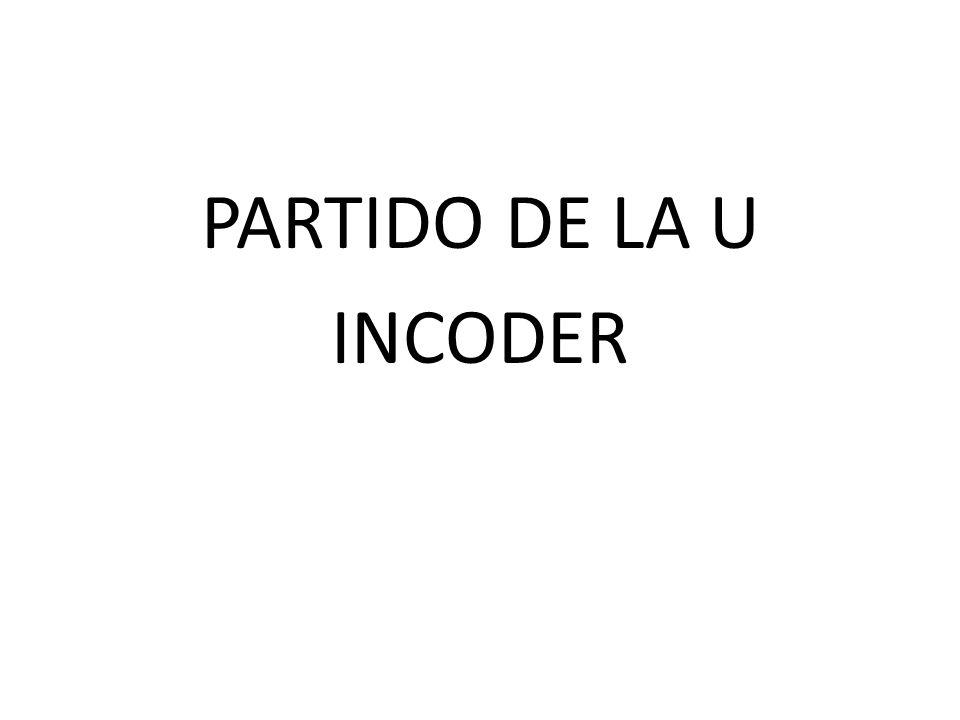 PARTIDO DE LA U INCODER